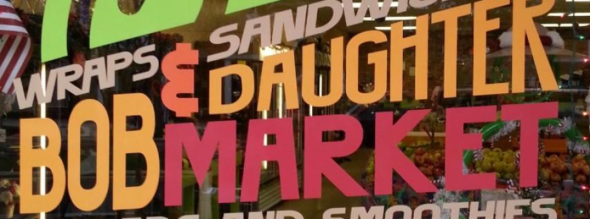 Bob & Daughter Market