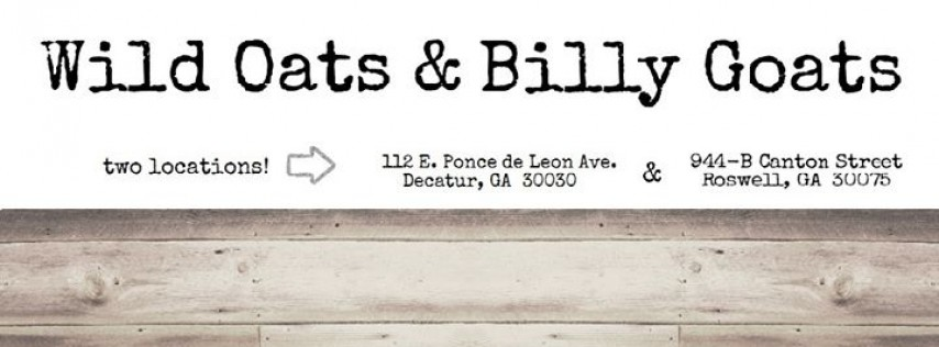 Wild Oats and Billy Goats