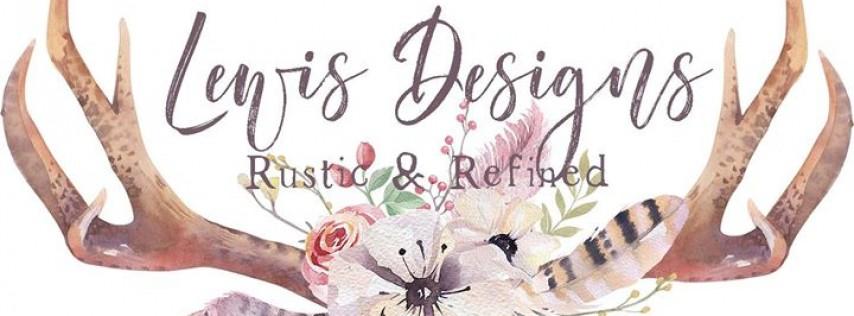 Lewis Designs, Rustic & Refined