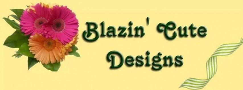 Blazin Cute Designs