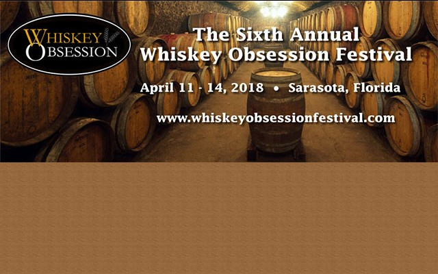 Whiskey Obsession Festival April 11th-14th