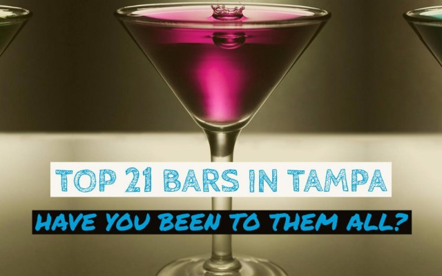Top 21 Bars in Tampa   Have You Been To All of Them?