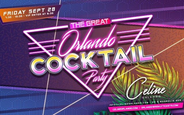 The Great Orlando Cocktail Party at Celine - 9/28