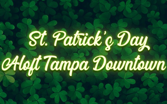 Aloft Tampa Downtown St. Patricks Day Event