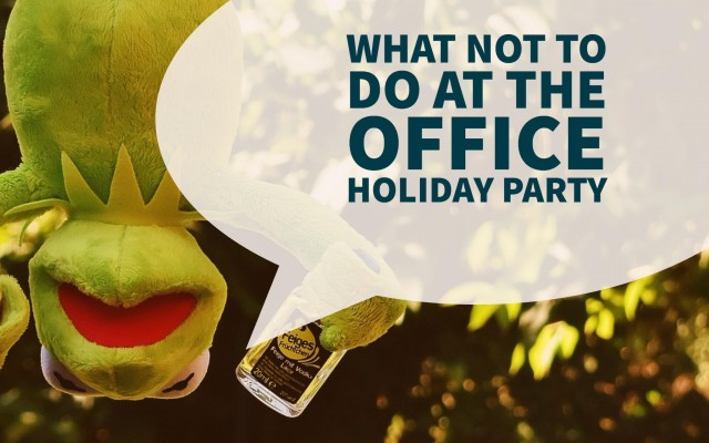 What NOT to do at the Office Holiday Party