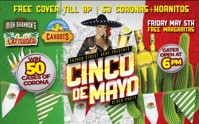 Cinco De Mayo Block Party @ Church Street Bars