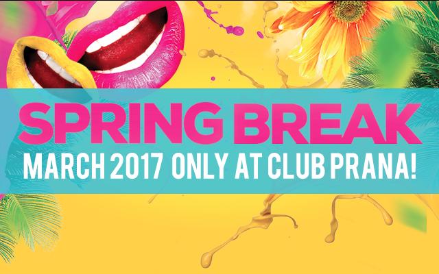 Spring Break Headquarters at Club Prana