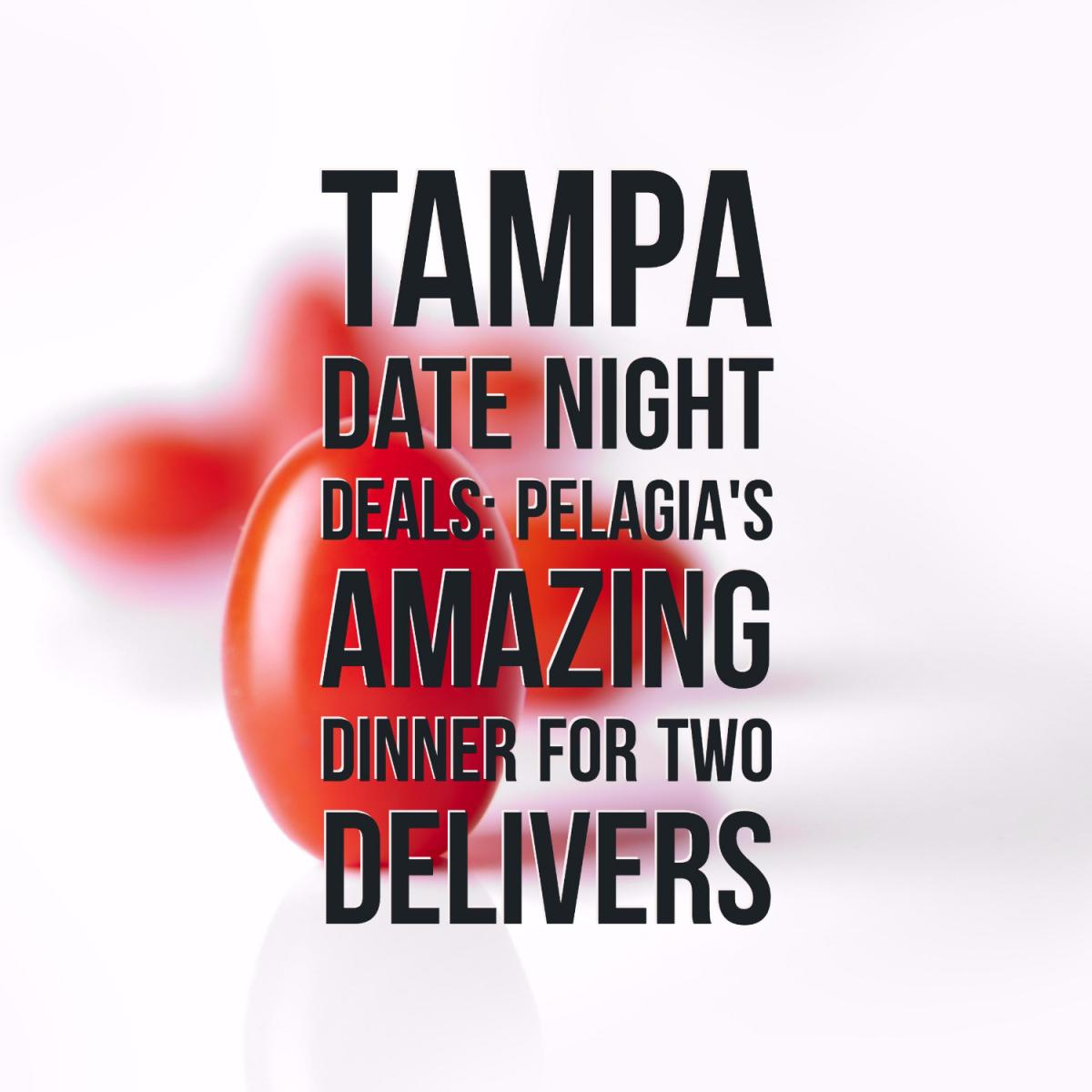 Tampa Date Night Deals: Pelagia's Amazing Dinner for Two Delivers