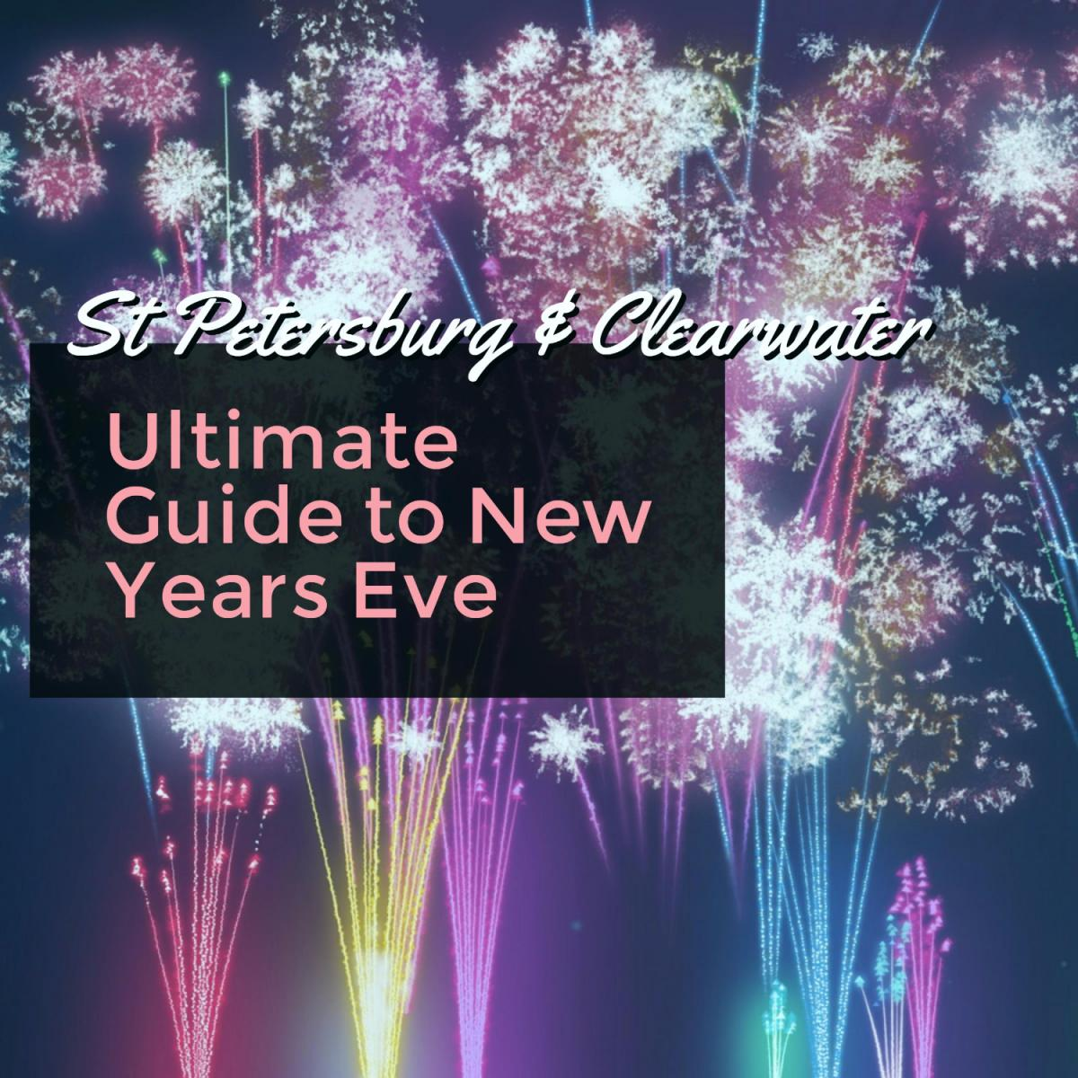 Ultimate Guide to New Years Eve St Petersburg & Clearwater