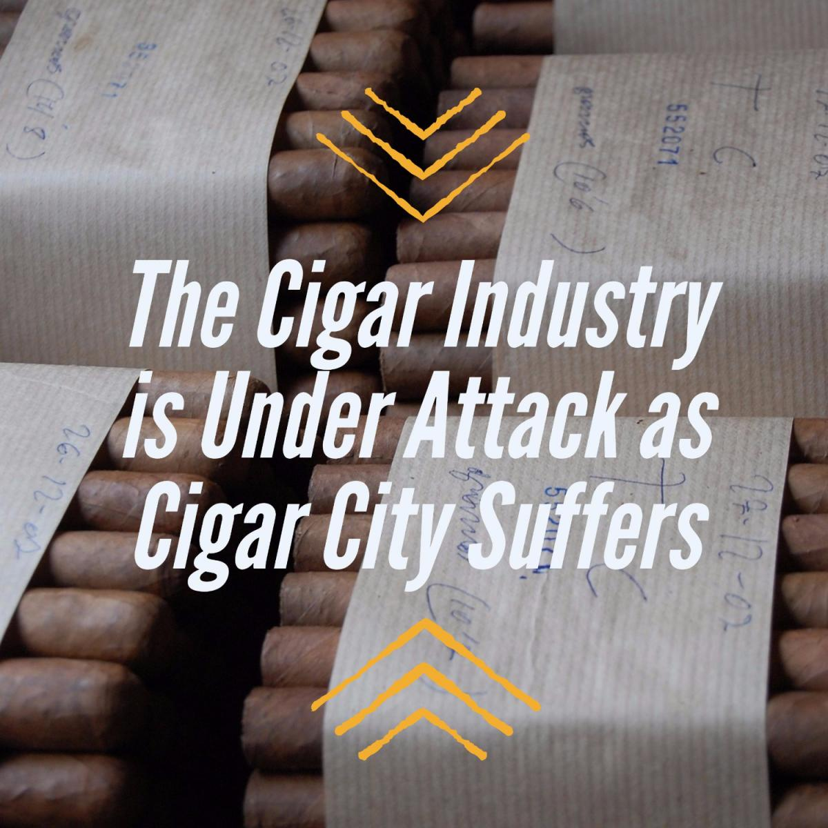 The Cigar Industry is Under Attack as Cigar City Suffers