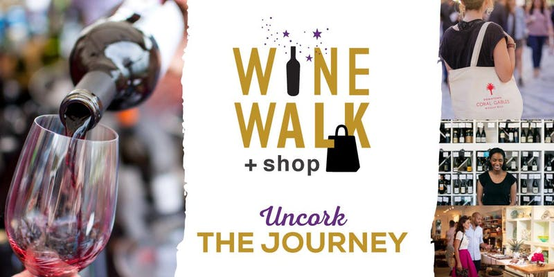Uncork the Journey | Wine, Walk and Shop in Coral Gables
