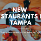 New and Trendy Restaurants Opening in Tampa During the Month of December