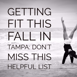 Getting Fit This Fall in Tampa: Don't Miss This Helpful List