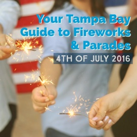 4th of July Fireworks and Parade Guide 2016 | Tampa Bay