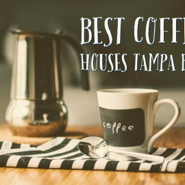 Best Coffee Houses in Tampa Bay