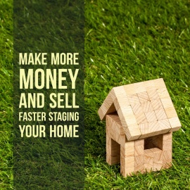 Make More Money and Sell Faster Staging Your Home