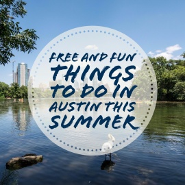Free and Fun Things to Do In Austin This Summer