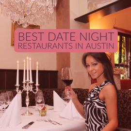 City Guide: Best Date Night Restaurants in Austin