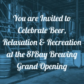 Celebrate Beer & Recreation at the 81Bay Brewing Grand Opening