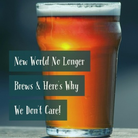 New World No Longer Brews & Here's Why We Don't Care!