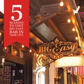 5 Reasons to Visit Big Easy Bar In Ybor City