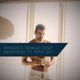Popular Deaf Advocate DiMarco Brings Awareness to Tampa Bay