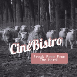 Spotlight on CinéBistro, Why You Need a Delicious Experience