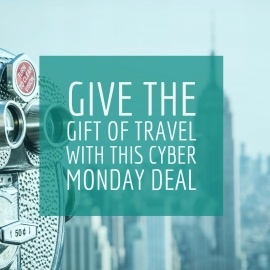 Give the Gift of Travel with This Cyber Monday Deal