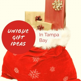 Unique Gift Ideas if you Live in Tampa Bay