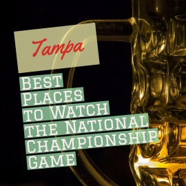 Best Places to Watch the National Championship Game Tampa