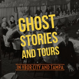 Haunted Ghost Stories In Ybor City and Tampa