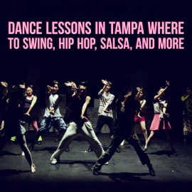 Dance Lessons in Tampa | Swing, Hip Hop, Salsa, and More