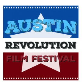 The 5th Annual Austin Revolution Film Festival Fights for Cinema's Independence
