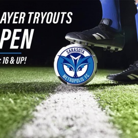 Tryout to Play for Sarasota Metropolis FC, The Bay Areas Newest Soccer Club