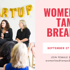 Startup Sisters USA + SoGal Present: Women Lead Tampa Bay -This Friday, September 27th!