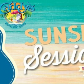 Sunset Sessions Live Music At Caddy's Waterfront Locations