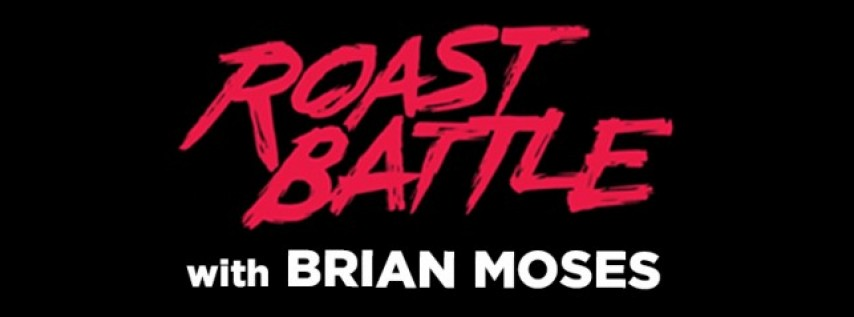 Roast Battle with Brian Moses