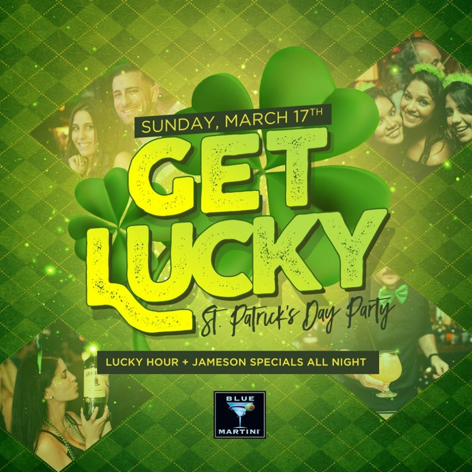 Get Lucky! St. Patrick's Day Party - Blue Martini Lounge Phoenix