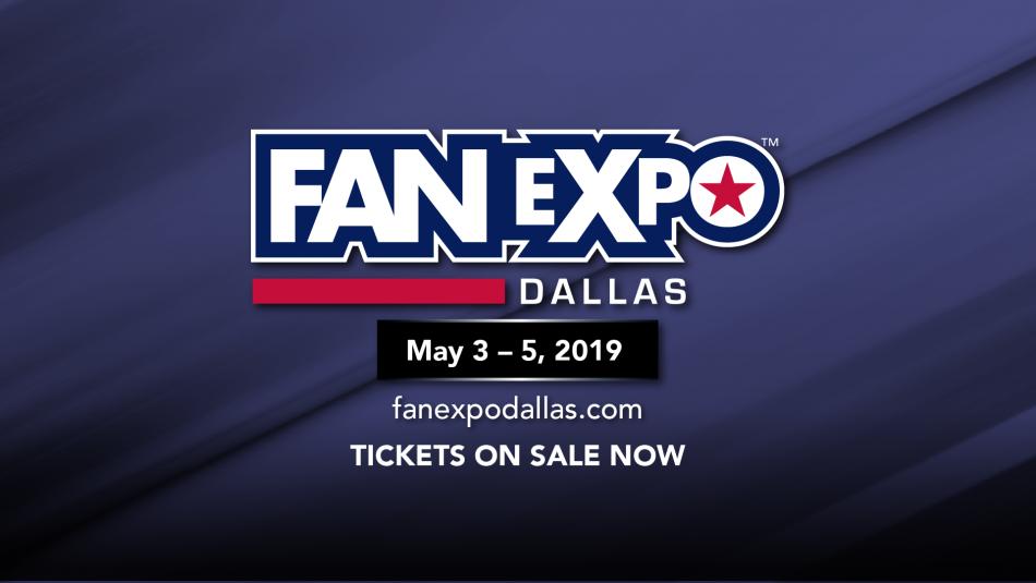 FAN EXPO DALLAS Comes Back to Dallas May 3-5, 2019