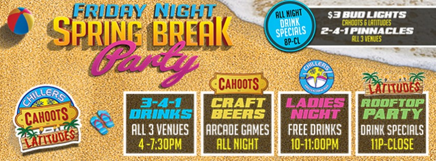 Friday Night Spring Break Party | Chillers - Cahoots - Latitudes