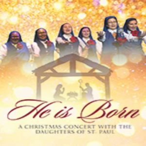 He is Born Christmas Concert with the Daughters of St. Paul