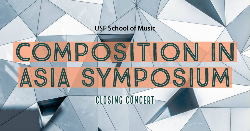 USF Composition in Asia Symposium: Closing Concert