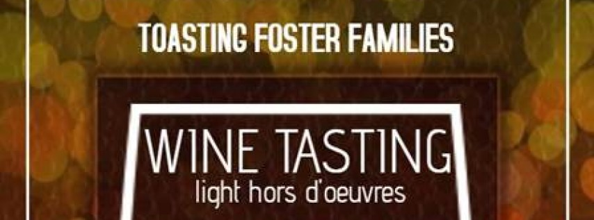 Toasting Foster Families Wine Tasting Fundraiser