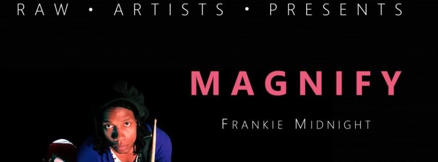 RAW Miami presents, MAGNIFY, Ft. Frankie Midnight