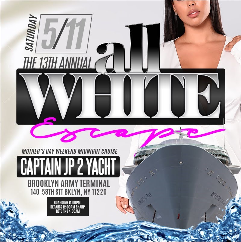 The 13th Annual ALL WHITE ESCAPE 2019 Mother's Day Weekend Midnight Cruise