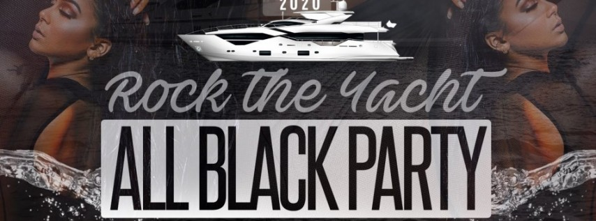 ROCK THE YACHT 2020 All Black Yacht Party Columbus Day Weekend