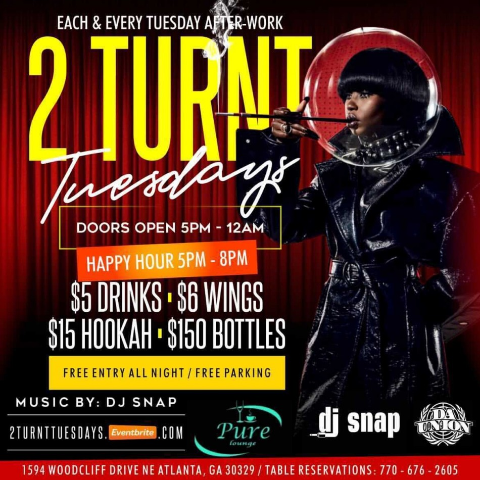 2 TURNT TUESDAYS THE BEST AFTER-WORK IN ATLANTA | NO COVER
