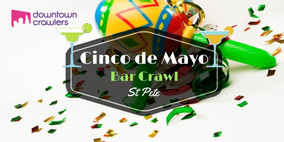 Cinco De Mayo Bar Crawl - St Pete