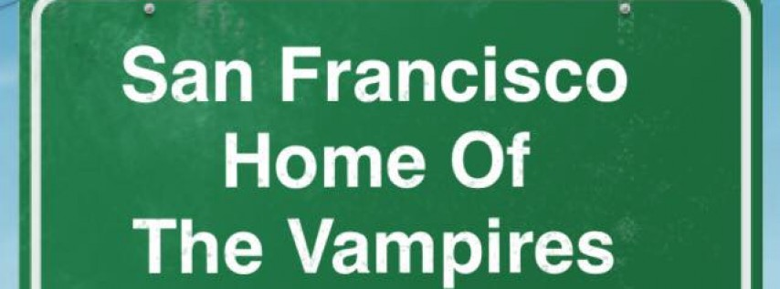 The Vampire Tour of San Francisco - Halloween Tour