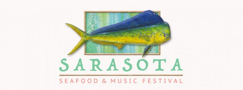 4th Annual Sarasota Seafood & Music Festival